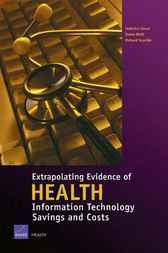 Extrapolating Evidence of Health Information Technology Savings and Costs by Federico Girosi