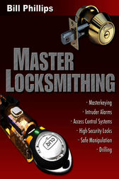 Master Locksmithing by Bill Phillips