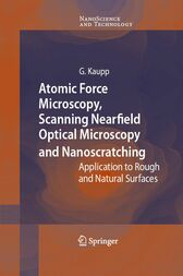Atomic Force Microscopy, Scanning Nearfield Optical Microscopy and Nanoscratching by Gerd Kaupp