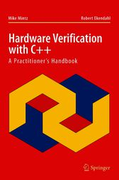 Hardware Verification with C++ by Robert Ekendahl