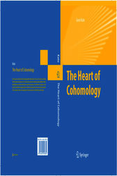 The Heart of Cohomology by Goro Kato
