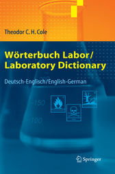 Wörterbuch Labor / Laboratory Dictionary: Deutsch/Englisch - English/German (German and English Edition) by Theodor C.H. Cole