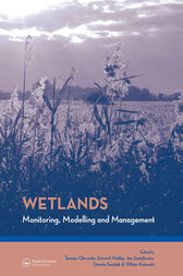 Wetlands: Monitoring, Modelling and Management by Tomasz Okruszko