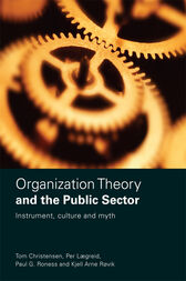 Organization Theory and the Public Sector by Tom Christensen