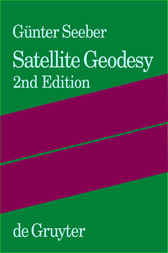 Satellite Geodesy by Günter Seeber