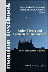 Action Theory and Communication Research by Karsten Renckstorf