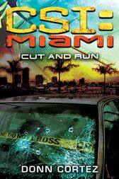 CSI: Miami: Cut and Run by Donn Cortez