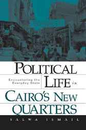 Political Life in Cairos New Quarters by Salwa Ismail