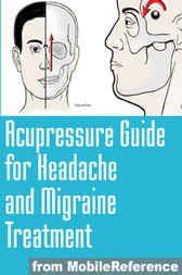 Acupressure Guide For Headache and Migraine Treatment by MobileReference