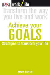 Work/Life: Achieve Your Goals by Andy Smith