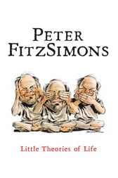 Little Theories of Life by Peter FitzSimons
