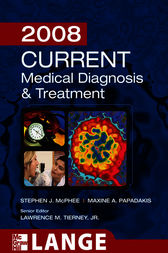 Current Medical Diagnosis and Treatment 2008 by Stephen J. McPhee