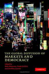 The Global Diffusion of Markets and Democracy by Beth A. Simmons
