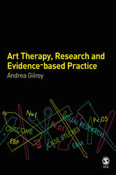 Art Therapy, Research and Evidence-based Practice by Andrea Gilroy