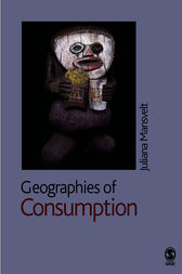 Geographies of Consumption by Juliana Mansvelt