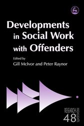 Developments in Social Work with Offenders by Peter Raynor
