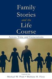 Family Stories and the Life Course by Michael W. Pratt