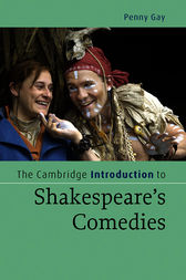 The Cambridge Introduction to Shakespeare's Comedies by Penny Gay
