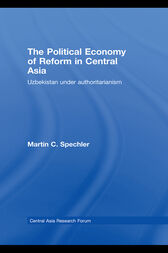The Political Economy of Reform in Central Asia by Martin C. Spechler