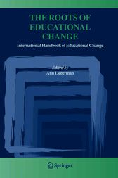 The Roots of Educational Change by Ann Lieberman