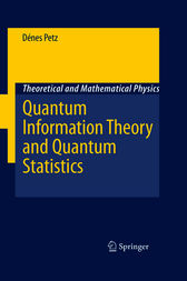 Quantum Information Theory and Quantum Statistics by Dénes Petz
