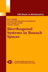 Biorthogonal Systems in Banach Spaces by Petr Hajek