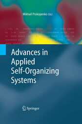 Advances in Applied Self-organizing Systems by Mikhail Prokopenko