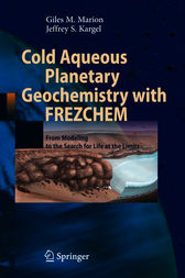 Cold Aqueous Planetary Geochemistry with FREZCHEM by Giles M. Marion