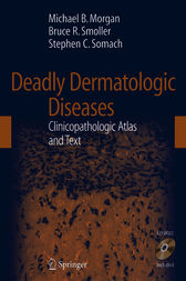 Deadly Dermatologic Diseases by Michael B. Morgan