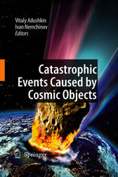 Catastrophic Events Caused by Cosmic Objects by V.V. Adushkin