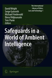 Safeguards in a World of Ambient Intelligence by David Wright