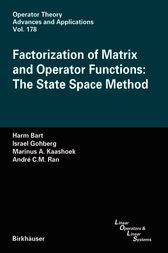 Factorization of Matrix and Operator Functions: The State Space Method by Harm Bart