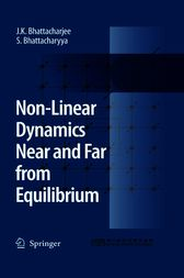 Non-Linear Dynamics Near and Far from Equilibrium by J.K. Bhattacharjee