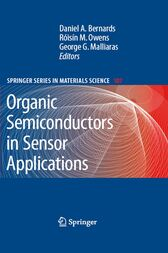 Organic Semiconductors in Sensor Applications by Daniel A. Bernards