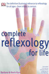 Complete Reflexology for Life by Barbara Kunz