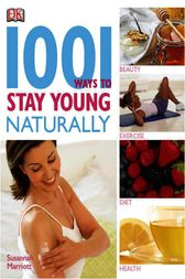 1001 Ways to Stay Young Naturally by Susannah Marriott