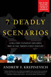 7 Deadly Scenarios by Andrew Krepinevich
