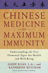 Chinese Medicine for Maximum Immunity by Jason Elias