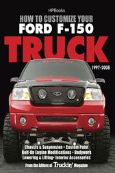 How to Customize Your Ford F-150 Truck, 1997-2008 HP1529 by Editors of Truckin' Magazine
