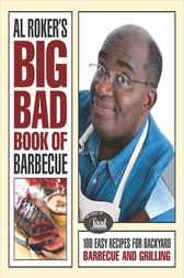 Al Roker's Big Bad Book of Barbecue by Al Roker