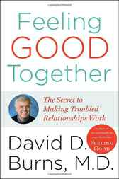 Feeling Good Together by David D. Md Burns