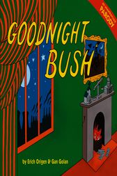 Goodnight Bush by Gan Golan