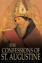 The Confessions of St. Augustine by Saint Augustine;  Edward Bouverie Pusey