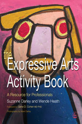 The Expressive Arts Activity Book by Wende Heath