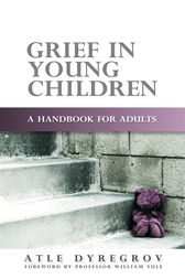 Grief in Young Children by Atle Dyregrov