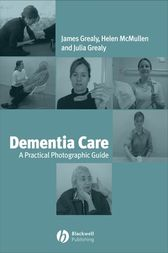 Dementia Care by James Grealy