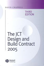 The JCT Design and Build Contract 2005 by David Chappell
