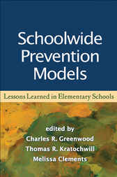 Schoolwide Prevention Models by Charles R. Greenwood