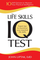 The Life Skills IQ Test by John Liptak