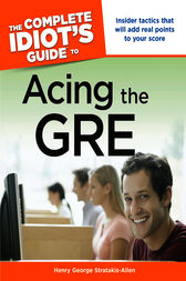 The Complete Idiot's Guide to Acing The Gre by Henry George Stratakis-Allen
